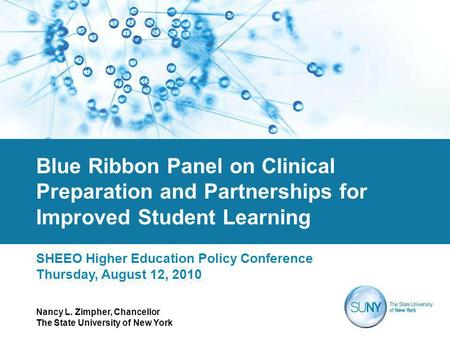 Blue Ribbon Panel on Clinical Preparation and Partnerships for Improved Student Learning SHEEO Higher Education Policy Conference Thursday, August 12,