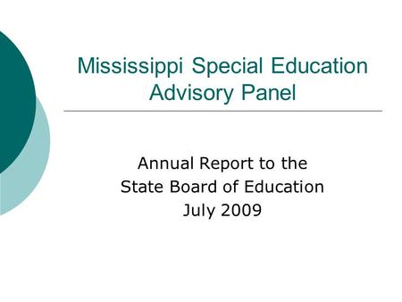 Mississippi Special Education Advisory Panel Annual Report to the State Board of Education July 2009.