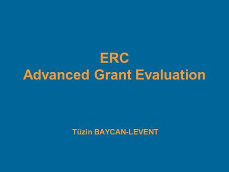 Tüzin BAYCAN-LEVENT ERC Advanced Grant Evaluation.