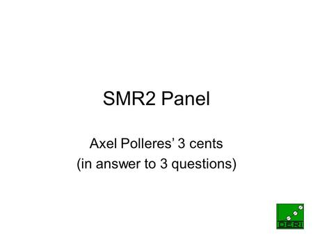 0 SMR2 Panel Axel Polleres 3 cents (in answer to 3 questions)