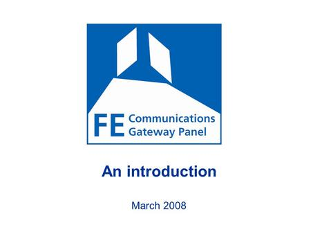 An introduction March 2008. background A new relationship between Government and its agents and FE Providers based on mutual respect, trust and reduced.