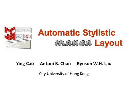 Ying Cao Antoni B. ChanRynson W.H. Lau City University of Hong Kong.