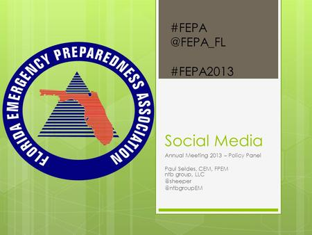 Social Media Annual Meeting 2013 – Policy Panel Paul Seldes, CEM, FPEM ntb  #FEPA2013.