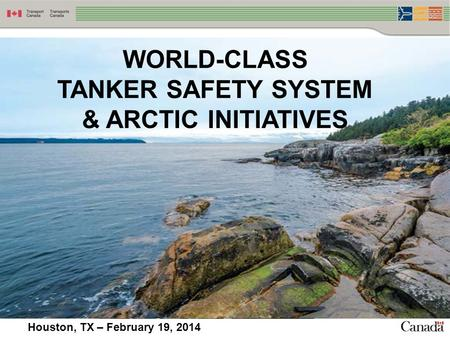 WORLD-CLASS TANKER SAFETY SYSTEM & ARCTIC INITIATIVES Houston, TX – February 19, 2014.
