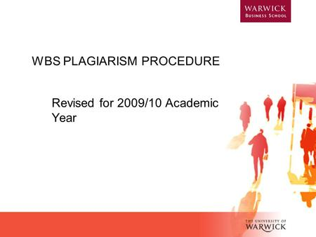 WBS PLAGIARISM PROCEDURE Revised for 2009/10 Academic Year.