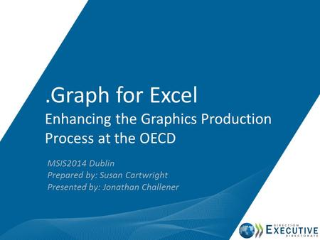 .Graph for Excel Enhancing the Graphics Production Process at the OECD