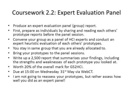 Coursework 2.2: Expert Evaluation Panel Produce an expert evaluation panel (group) report. First, prepare as individuals by sharing and reading each others.
