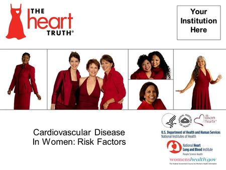 Your Institution Here Your Institution Here Cardiovascular Disease In Women: Risk Factors.