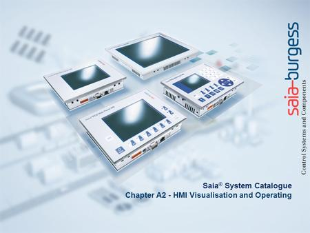 Saia ® System Catalogue Chapter A2 - HMI Visualisation and Operating.