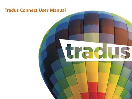 Tradus Connect User Manual. Tradus Connect Login page Login with the Credentials shared in the email from Tradus.