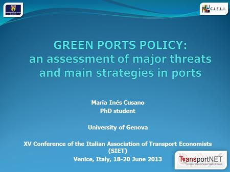 Maria Inés Cusano PhD student University of Genova XV Conference of the Italian Association of Transport Economists (SIET) Venice, Italy, 18-20 June 2013.
