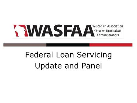 Federal Loan Servicing Update and Panel