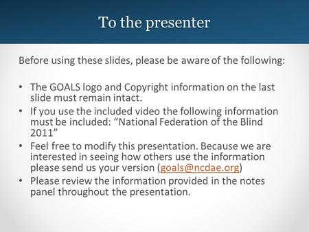To the presenter Before using these slides, please be aware of the following: The GOALS logo and Copyright information on the last slide must remain intact.