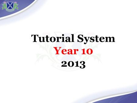 Tutorial System Year 10 2013. Head of Year: RICHARD LIGHTCAP Assistant Head of Year: SILVINA GALINDO E mail: 4790-5371,