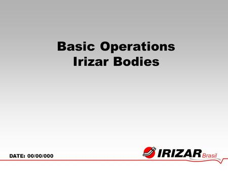 Basic Operations Irizar Bodies