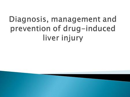 Diagnosis, management and prevention of drug-induced liver injury