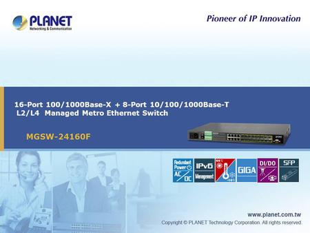 16-Port 100/1000Base-X + 8-Port 10/100/1000Base-T L2/L4 Managed Metro Ethernet Switch MGSW-24160F.