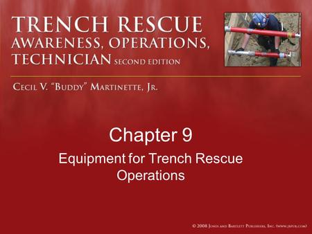 Chapter 9 Equipment for Trench Rescue Operations.