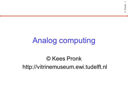 C. Pronk 1 Analog computing © Kees Pronk