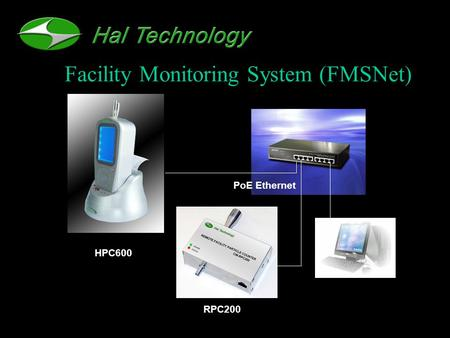 Facility Monitoring System (FMSNet) PoE Ethernet HPC600 RPC200.