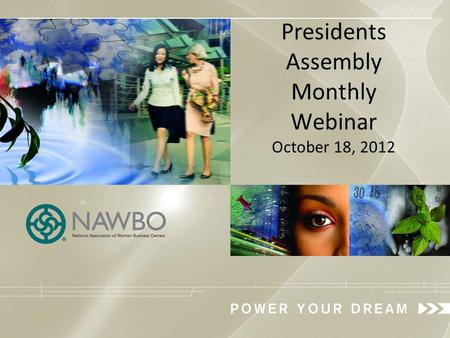 Presidents Assembly Monthly Webinar October 18, 2012.