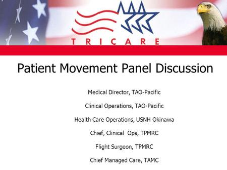 Patient Movement Panel Discussion Medical Director, TAO-Pacific Clinical Operations, TAO-Pacific Health Care Operations,