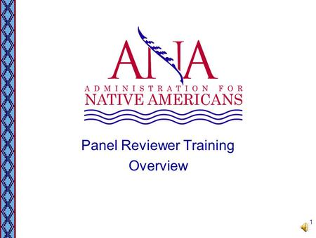 Panel Reviewer Training Overview 1 ANA Objective Panel Review Process Each year, ANA convenes panels of experts to objectively analyze and score eligible.