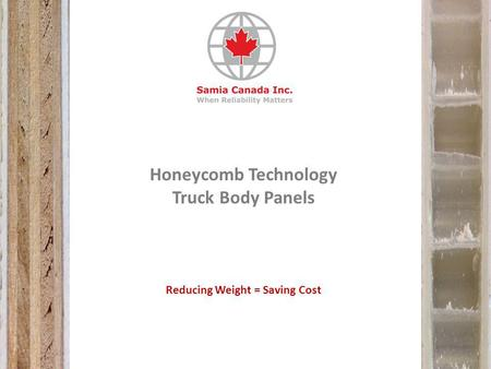 Honeycomb Technology Truck Body Panels Reducing Weight = Saving Cost.