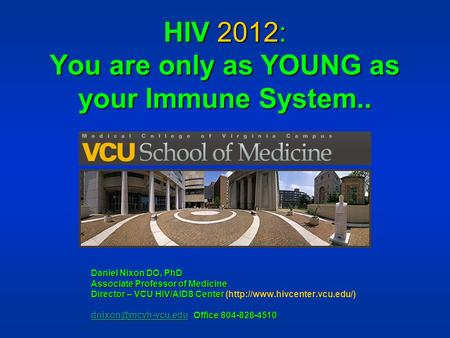 HIV 2012: You are only as YOUNG as your Immune System..