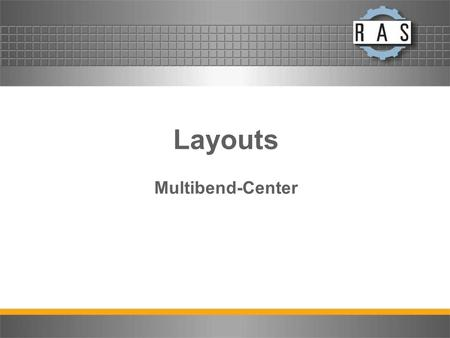 Layouts Multibend-Center. Manual Loading Manual Loading, Finished part back to operator.