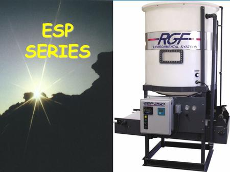 ESP SERIES. Coagulation/Flocculation with ESP Technology Bentonite clay based floc Encapsulate contaminants Non-leachable filter cake PLC controlled –