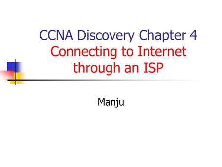 CCNA Discovery Chapter 4 Connecting to Internet through an ISP