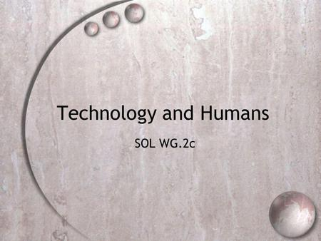 Technology and Humans SOL WG.2c.