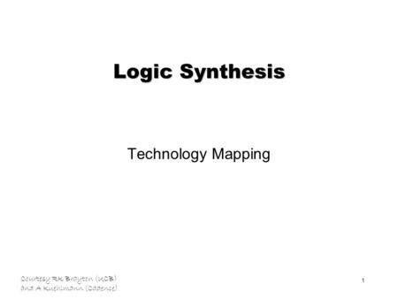 Logic Synthesis Technology Mapping.