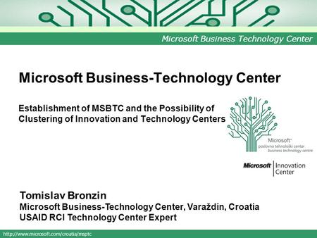 Microsoft Business Technology Center Microsoft Business-Technology Center Establishment of MSBTC and the Possibility.
