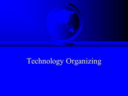 Technology Organizing. Computer Communication Tendencies.