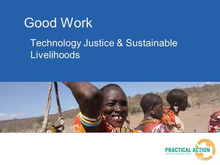 Good Work Technology Justice & Sustainable Livelihoods.