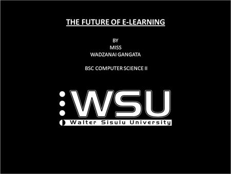 THE FUTURE OF E-LEARNING