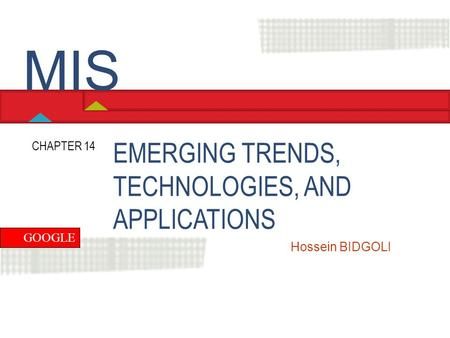 MIS EMERGING TRENDS, TECHNOLOGIES, AND APPLICATIONS CHAPTER 14 GOOGLE