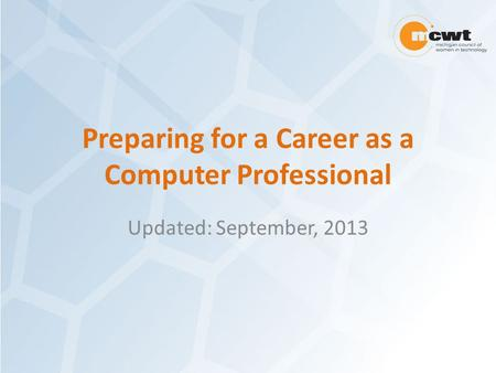Preparing for a Career as a <strong>Computer</strong> Professional Updated: September, 2013.