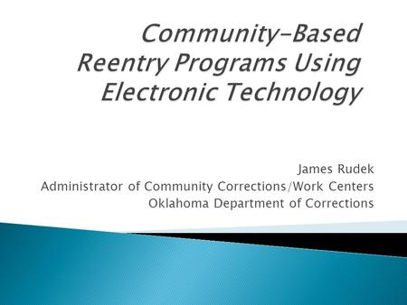 Community-Based Reentry Programs Using Electronic Technology