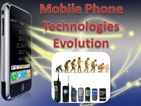 Mobile Phone Technologies Evolution
