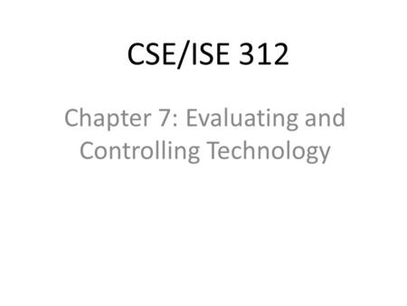 Chapter 7: Evaluating and Controlling Technology