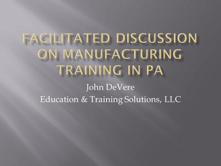 John DeVere Education & Training Solutions, LLC. Mechanical and Fluid Power Systems Electrical/Electronic Systems Control Systems Computer Technology.