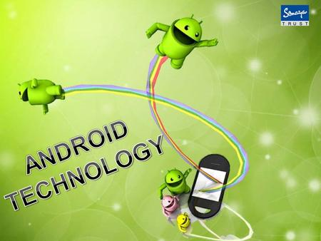 WHAT IS ANDROID? A Software platform and operating system for mobile. Based on the Linux kernel. Android was found way back in 2003. It was developed.
