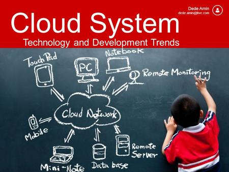 Cloud System Dede Amin Technology and Development Trends.