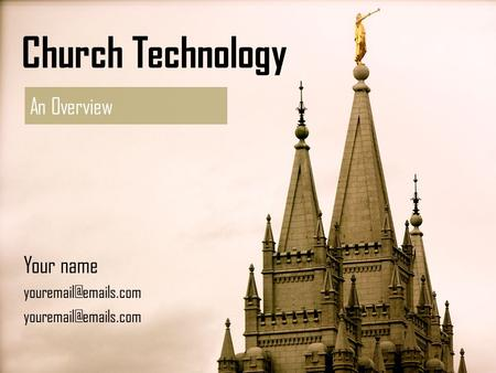 Church Technology An Overview Your name