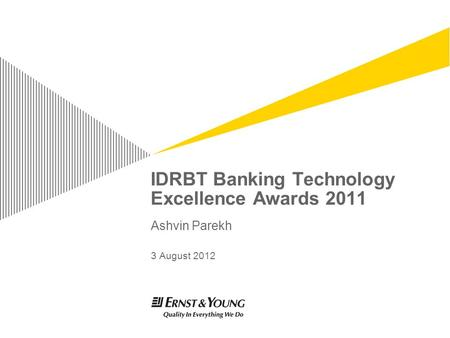 IDRBT Banking Technology Excellence Awards 2011 Ashvin Parekh 3 August 2012.