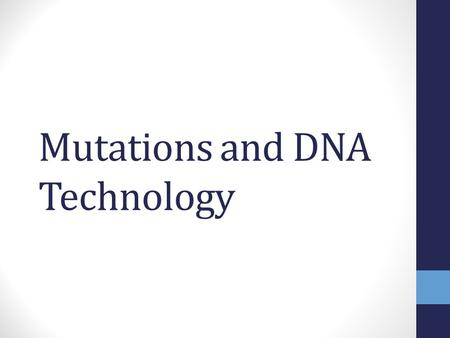 Mutations and DNA Technology