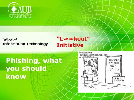 Phishing, what you should know L kout Initiative Office of Information Technology.